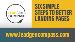6 Simple Steps to Better Landing Pages