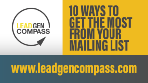 10 Ways to Get The Most From Your Mailing List