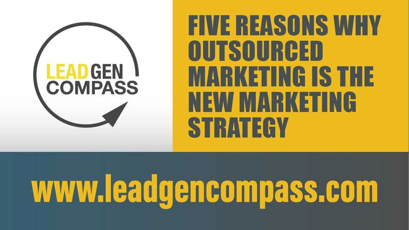 5 Reasons Why Outsourced Marketing is the New Marketing Strategy